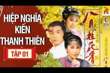 hiep-nghia-kien-thanh-thien-phim-bo-trung-quoc-thuyet-minh