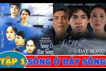 xem-phim-song-o-day-song-tap-1-phim-viet-nam-xua-hay-nhat