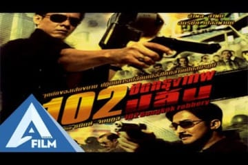 vu-cuop-o-bangkok-102-bangkok-phim-hanh-dong-thai-lan-hay-afilm