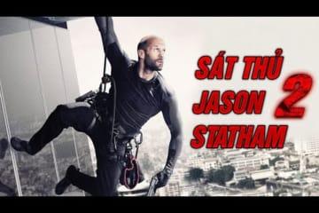 Sát Thủ Jason Statham 2 | Phim Hành Động Võ Thuật Mỹ Chiếu Rạp Thuyết Minh