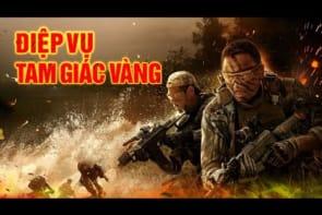 ĐIỆP VỤ TAM GIÁC VÀNG   Phim Hành Động Võ Thuật Chiếu Rạp Trung Quốc 2019 Thuyết Minh