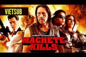 Phim hành động võ thuật 2020 | Người Hùng - Machete Kills FULL | Phim Hành Động